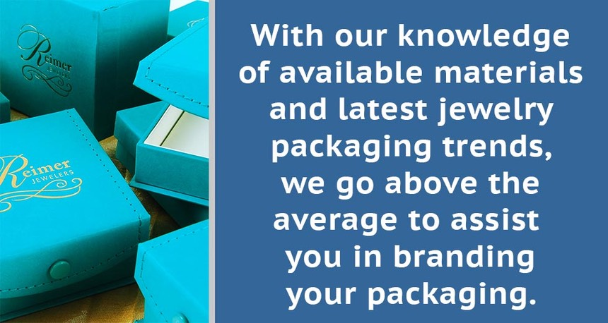 With our knowledge of available materials and latest jewelry packaging trends, we go above the average to assist you in branding your packaging.